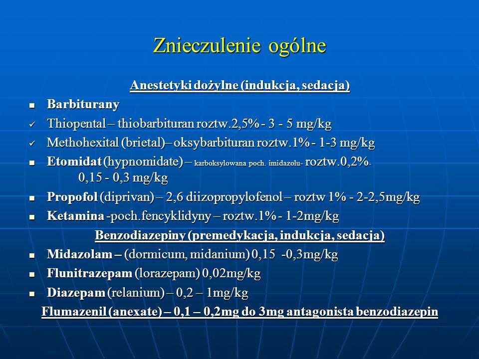 Znieczulenie ogólne Anestetyki dożylne (indukcja, sedacja) Barbiturany