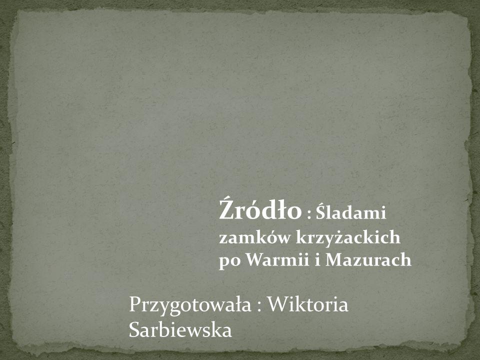 Źródło : Śladami zamków krzyżackich po Warmii i Mazurach