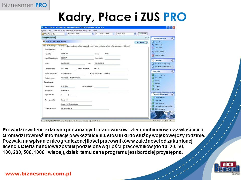 Prowadzi ewidencję danych personalnych pracowników i zleceniobiorców oraz właścicieli.