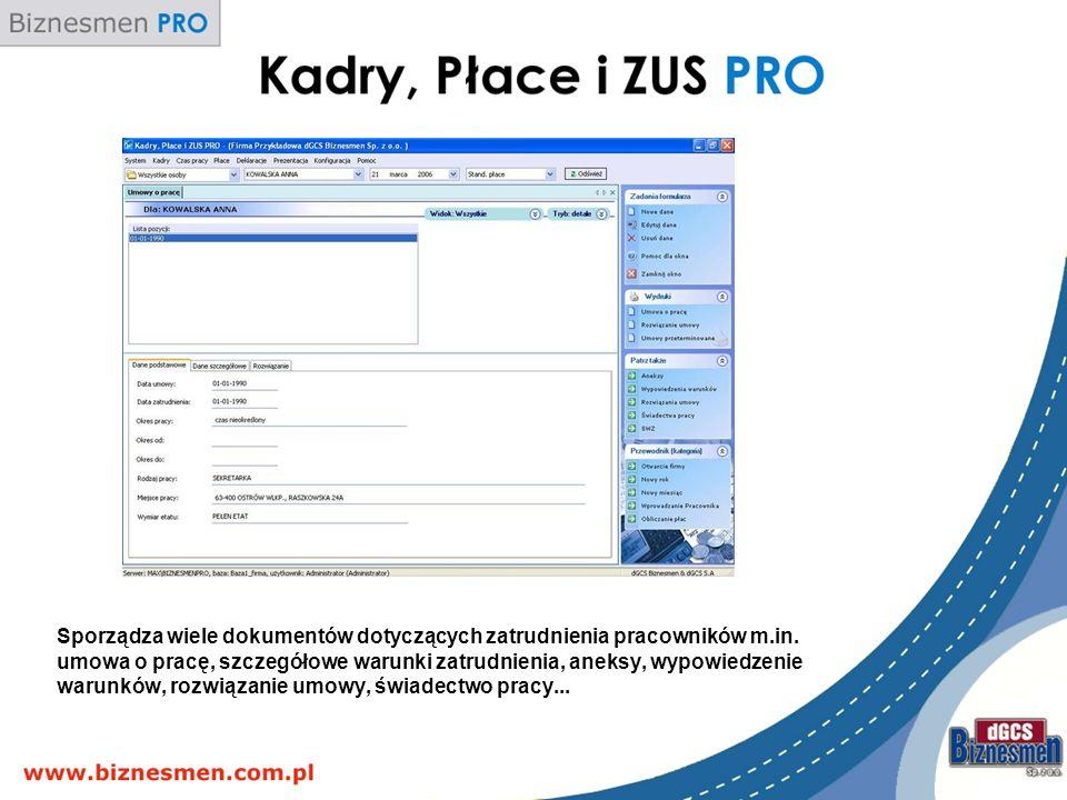 Sporządza wiele dokumentów dotyczących zatrudnienia pracowników m. in