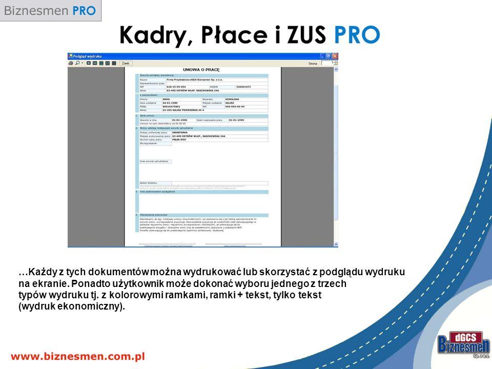 …Każdy z tych dokumentów można wydrukować lub skorzystać z podglądu wydruku na ekranie.