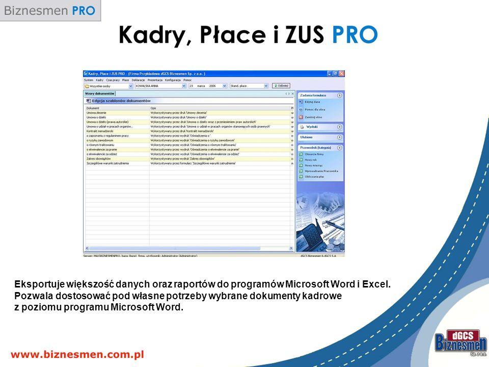 Eksportuje większość danych oraz raportów do programów Microsoft Word i Excel.