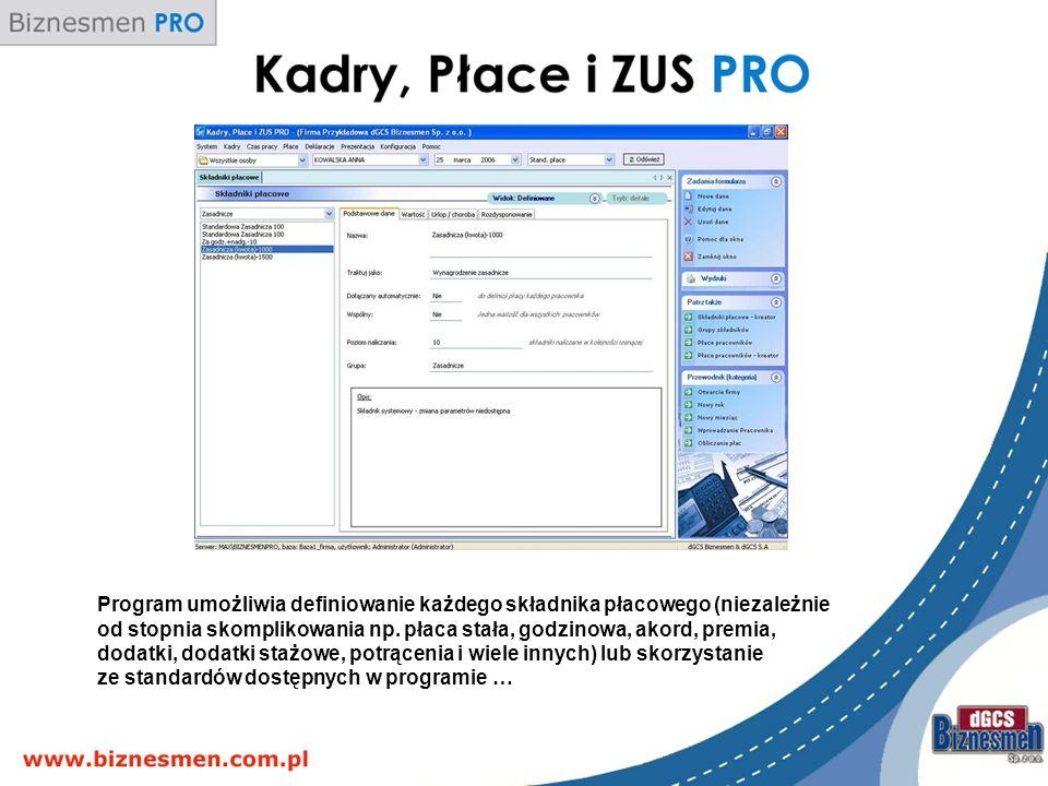 Program umożliwia definiowanie każdego składnika płacowego (niezależnie od stopnia skomplikowania np.