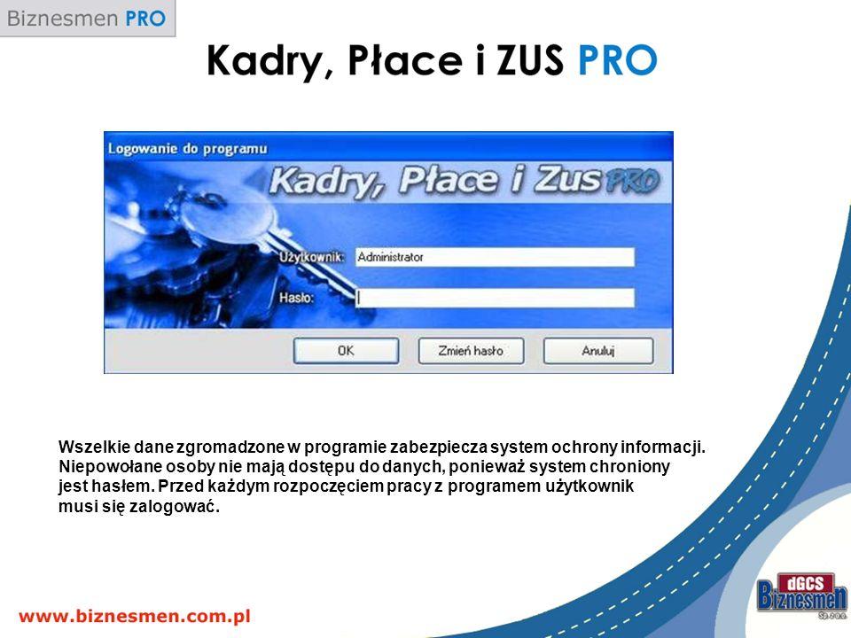 Wszelkie dane zgromadzone w programie zabezpiecza system ochrony informacji.
