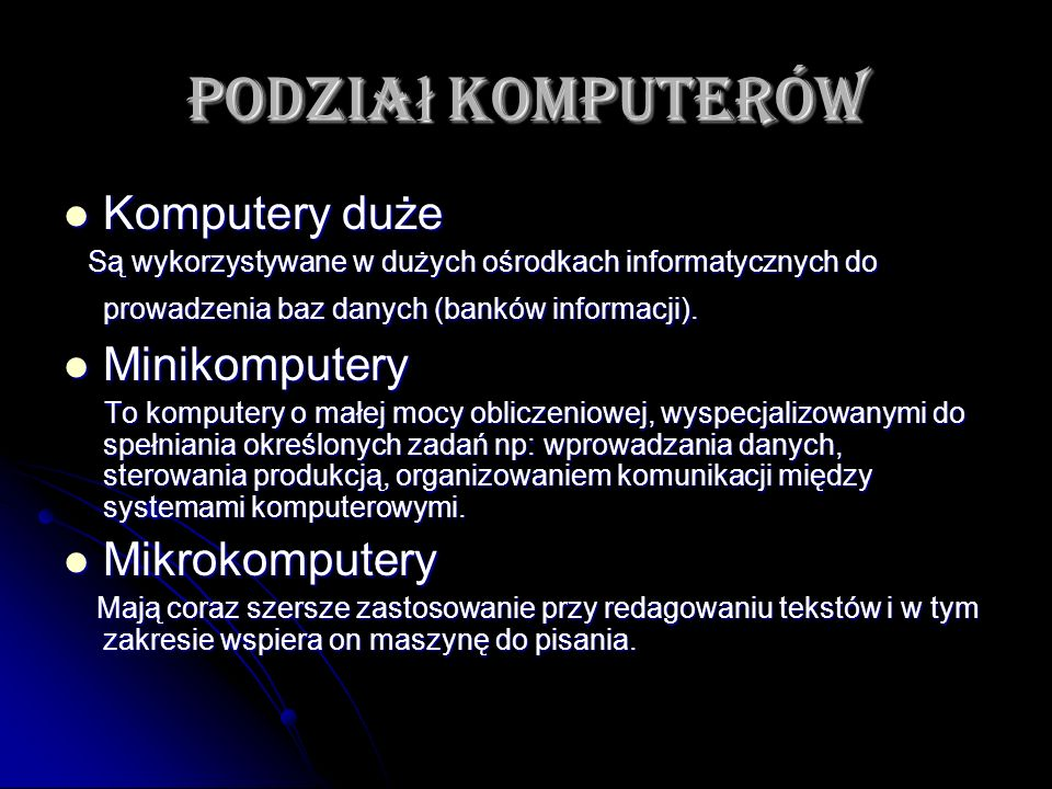 Podział komputerów Komputery duże Minikomputery Mikrokomputery