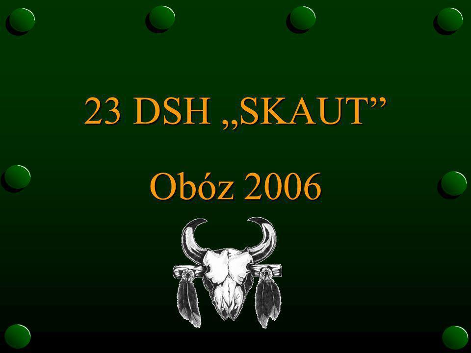 """23 DSH """"SKAUT Obóz 2006"""