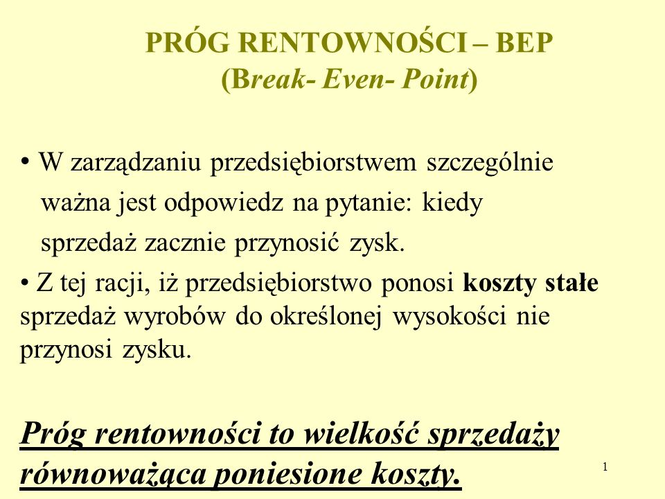 PRÓG RENTOWNOŚCI – BEP (Break- Even- Point)