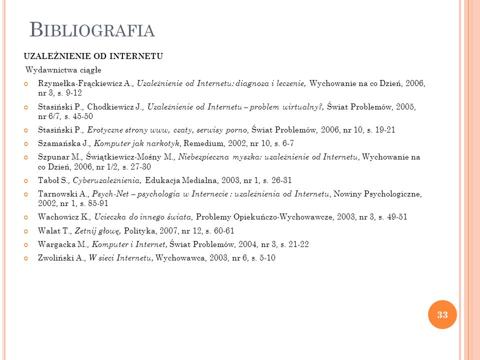 Bibliografia UZALEŻNIENIE OD INTERNETU Wydawnictwa ciągłe