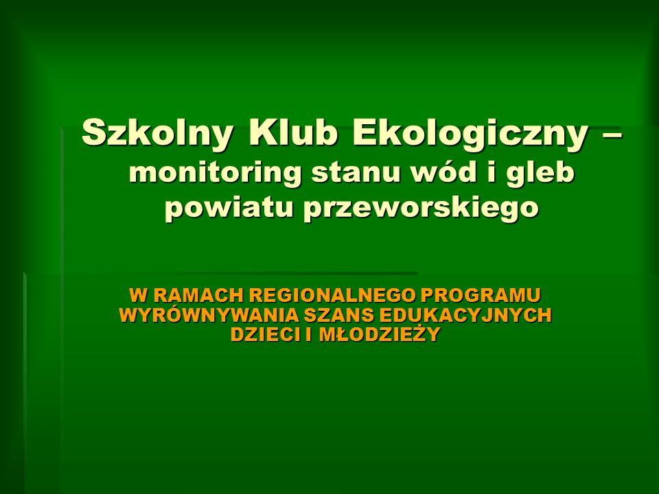 Szkolny Klub Ekologiczny – monitoring stanu wód i gleb powiatu przeworskiego
