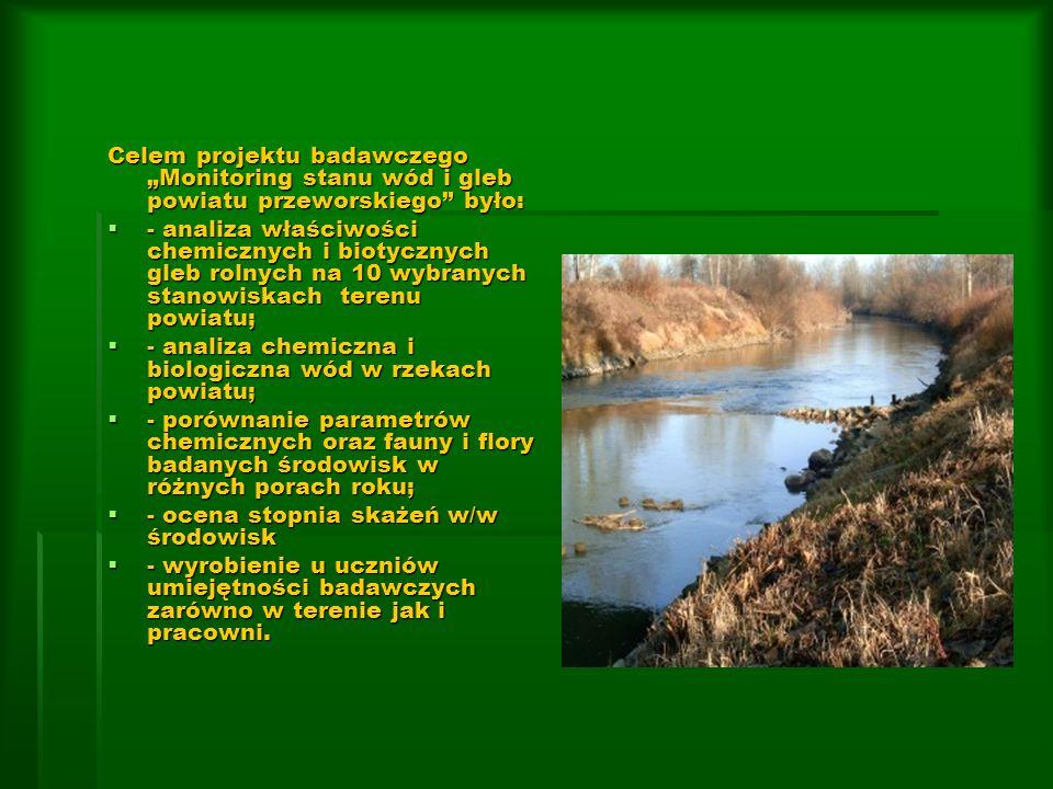 """Celem projektu badawczego """"Monitoring stanu wód i gleb powiatu przeworskiego było:"""