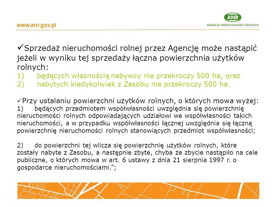 www.anr.gov.pl Sprzedaż nieruchomości rolnej przez Agencję może nastąpić jeżeli w wyniku tej sprzedaży łączna powierzchnia użytków rolnych: