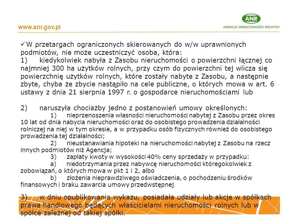 www.anr.gov.pl W przetargach ograniczonych skierowanych do w/w uprawnionych podmiotów, nie może uczestniczyć osoba, która: