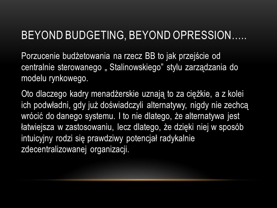 Beyond budgeting, beyond opression…..
