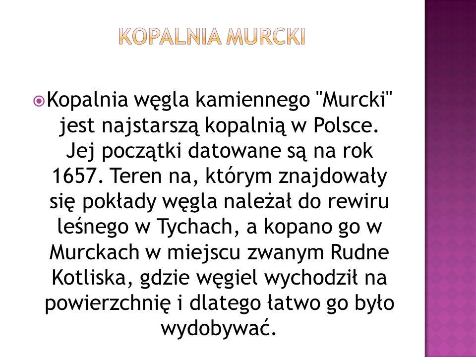 Kopalnia węgla kamiennego Murcki jest najstarszą kopalnią w Polsce