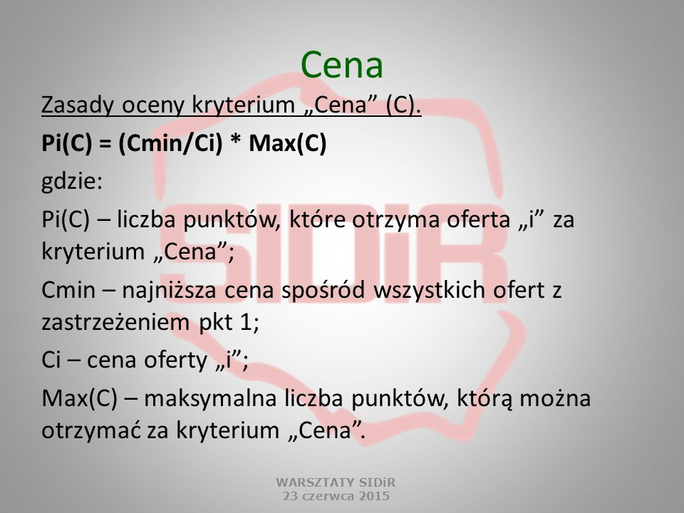 "Cena Zasady oceny kryterium ""Cena (C). Pi(C) = (Cmin/Ci) * Max(C)"