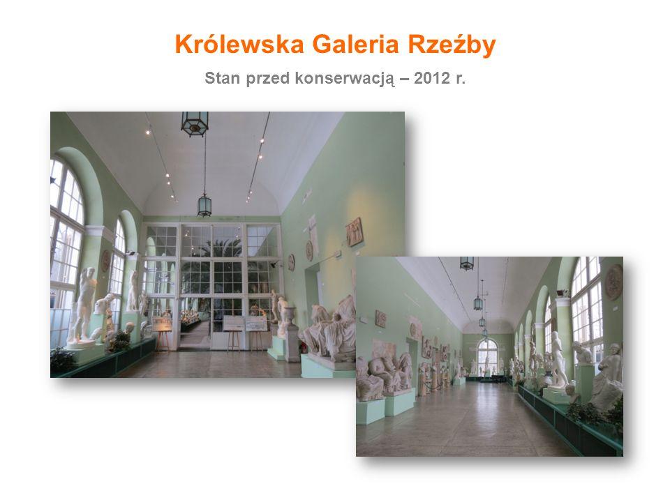 Królewska Galeria Rzeźby Stan przed konserwacją – 2012 r.
