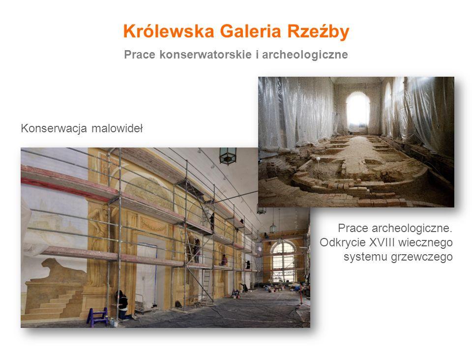 Królewska Galeria Rzeźby Prace konserwatorskie i archeologiczne