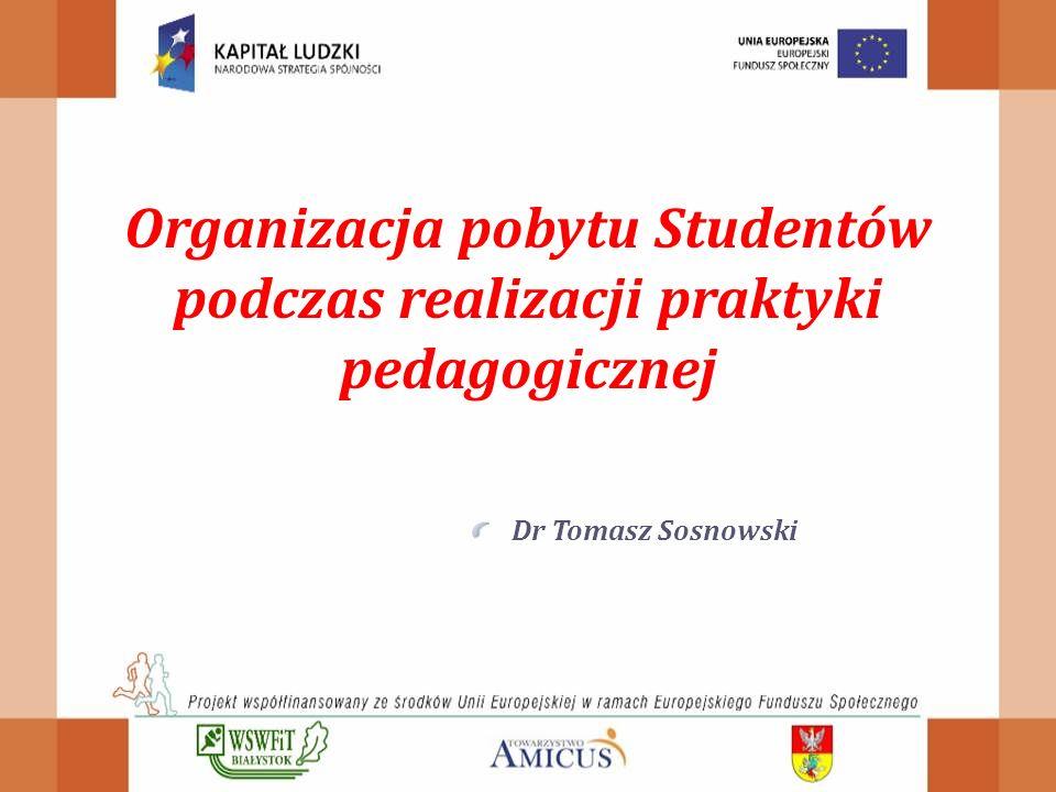 Organizacja pobytu Studentów podczas realizacji praktyki pedagogicznej