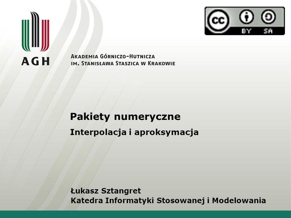 Pakiety numeryczne Interpolacja i aproksymacja