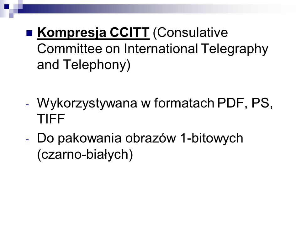 Kompresja CCITT (Consulative Committee on International Telegraphy and Telephony)