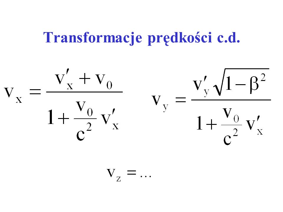 Transformacje prędkości c.d.