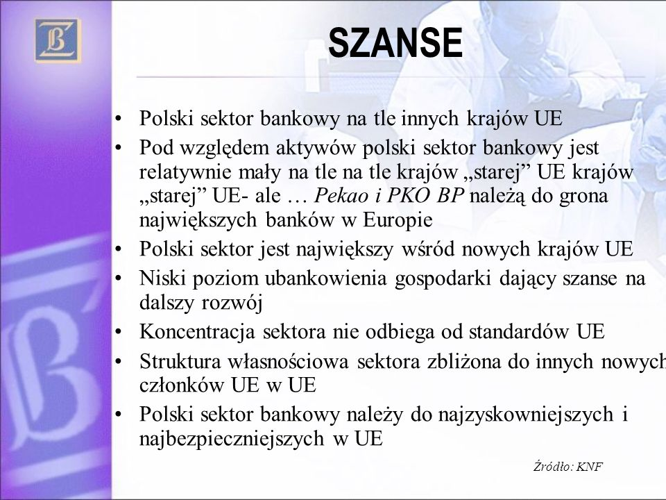 SZANSE Polski sektor bankowy na tle innych krajów UE