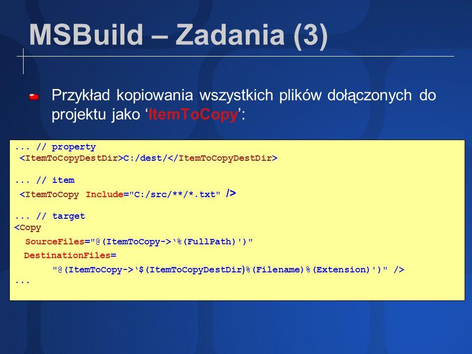 MSBuild – Zadania (3) Przykład kopiowania wszystkich plików dołączonych do projektu jako 'ItemToCopy':