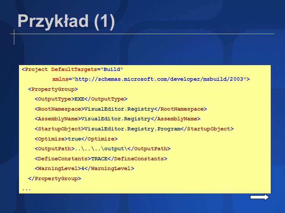 Przykład (1) <Project DefaultTargets= Build