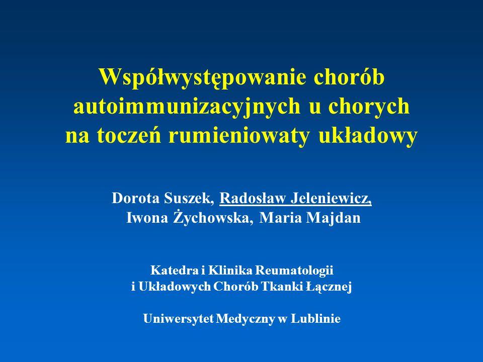 Współwystępowanie chorób autoimmunizacyjnych u chorych na toczeń rumieniowaty układowy