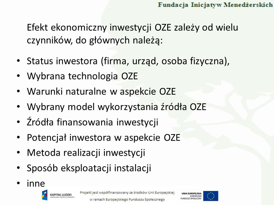 Efekt ekonomiczny inwestycji OZE zależy od wielu czynników, do głównych należą: