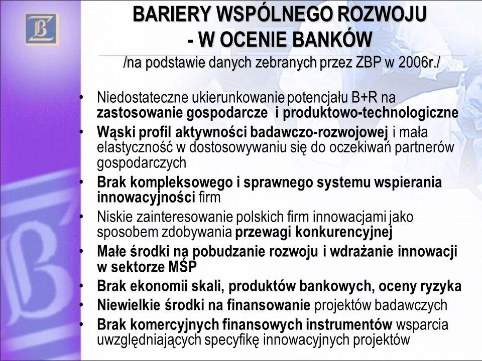 BARIERY WSPÓLNEGO ROZWOJU - W OCENIE BANKÓW /na podstawie danych zebranych przez ZBP w 2006r./