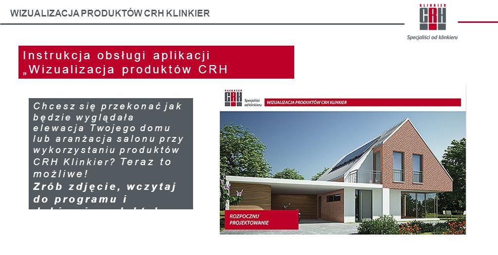 """Instrukcja obsługi aplikacji """"Wizualizacja produktów CRH Klinkier"""