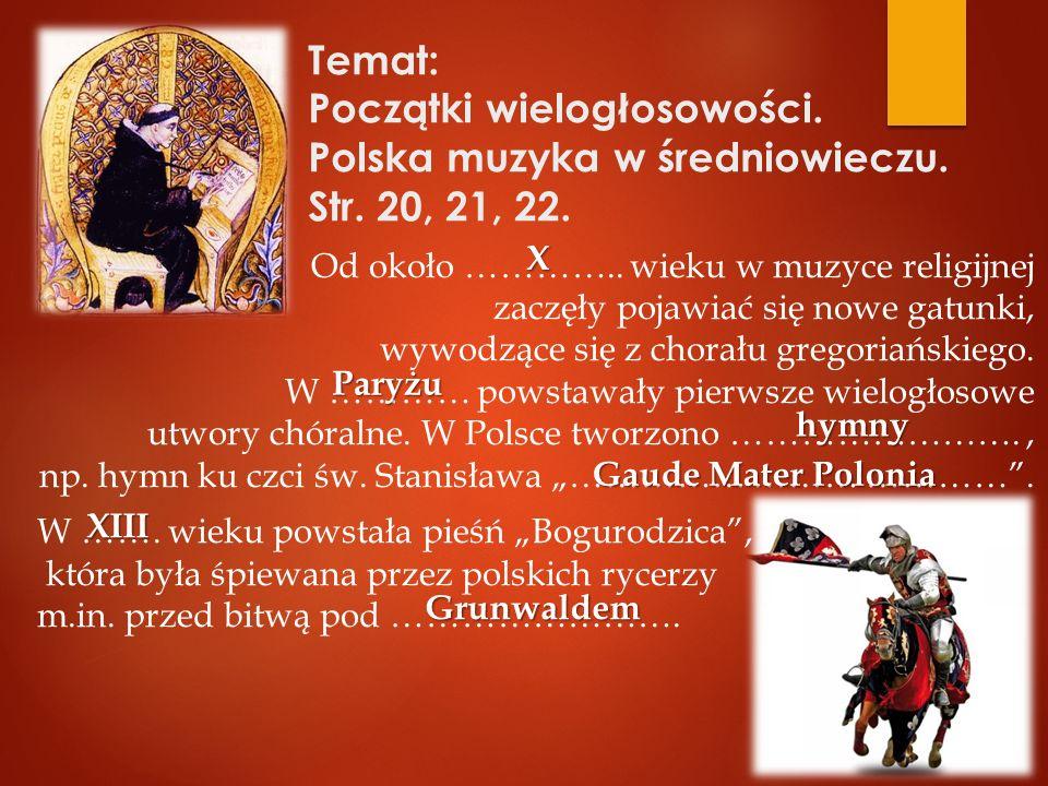 Temat: Początki wielogłosowości. Polska muzyka w średniowieczu. Str