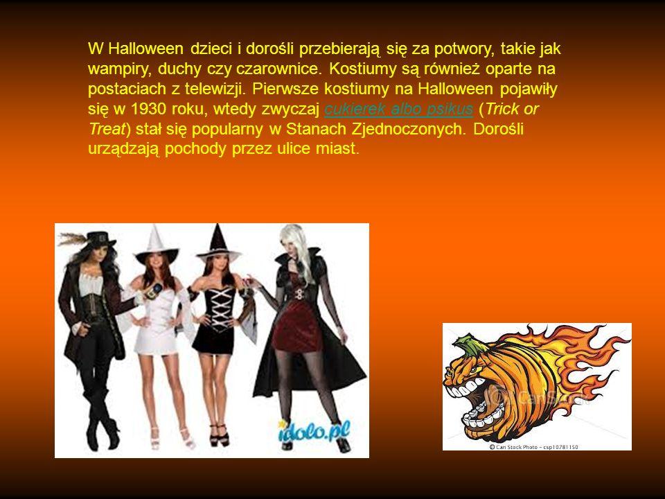 W Halloween dzieci i dorośli przebierają się za potwory, takie jak wampiry, duchy czy czarownice.