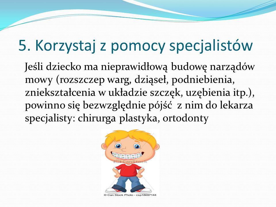 5. Korzystaj z pomocy specjalistów