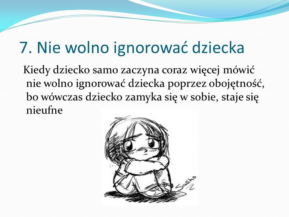 7. Nie wolno ignorować dziecka