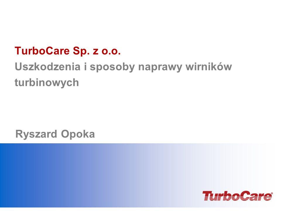 TurboCare Sp. z o.o. Uszkodzenia i sposoby naprawy wirników turbinowych