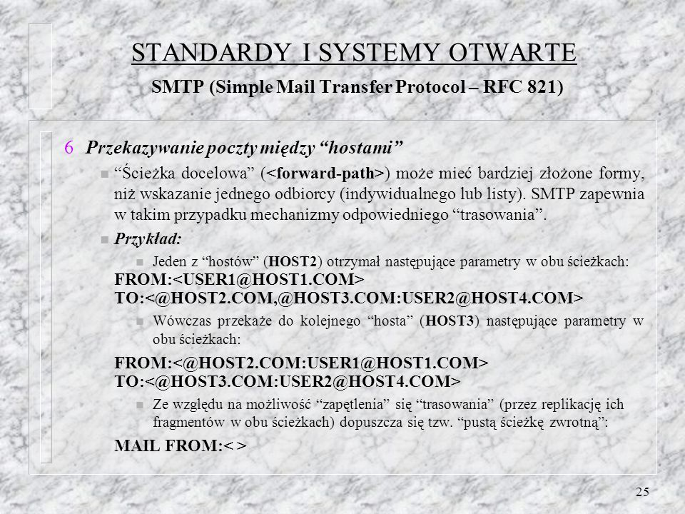 STANDARDY I SYSTEMY OTWARTE SMTP (Simple Mail Transfer Protocol – RFC 821)