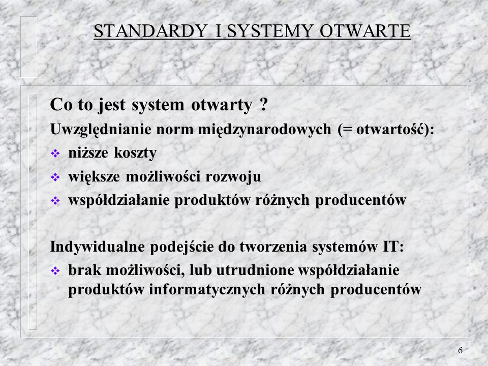 STANDARDY I SYSTEMY OTWARTE