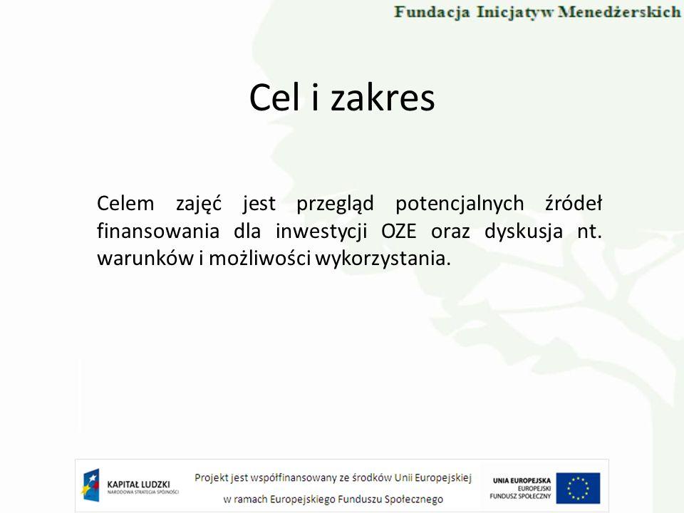 Cel i zakresCelem zajęć jest przegląd potencjalnych źródeł finansowania dla inwestycji OZE oraz dyskusja nt.