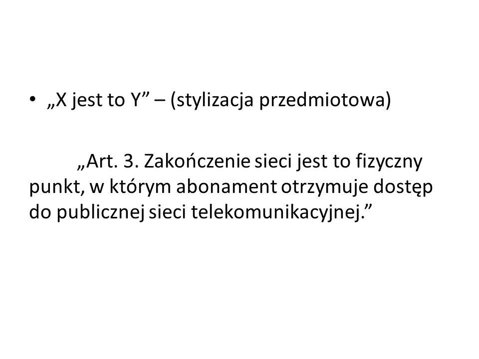 """""""X jest to Y – (stylizacja przedmiotowa)"""