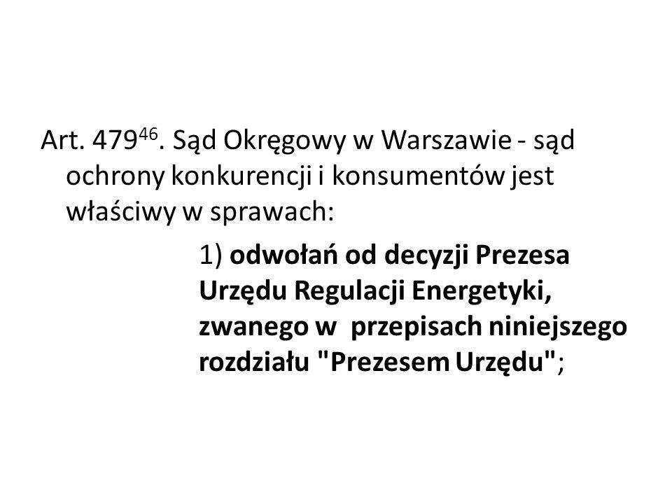 Art. 47946. Sąd Okręgowy w Warszawie - sąd ochrony konkurencji i konsumentów jest właściwy w sprawach: