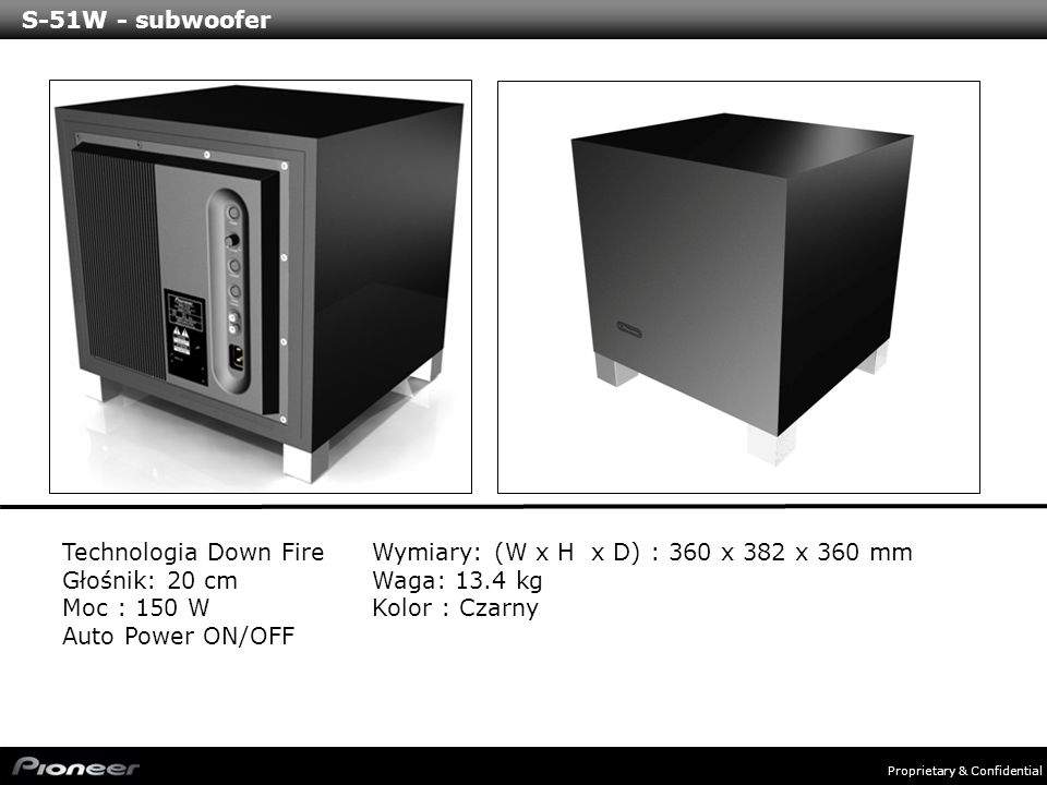 S-51W - subwoofer Technologia Down Fire. Głośnik: 20 cm. Moc : 150 W. Auto Power ON/OFF. Wymiary: (W x H x D) : 360 x 382 x 360 mm.