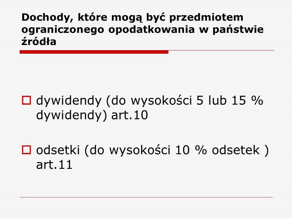dywidendy (do wysokości 5 lub 15 % dywidendy) art.10