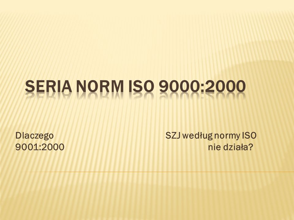 Dlaczego SZJ według normy ISO 9001:2000 nie działa