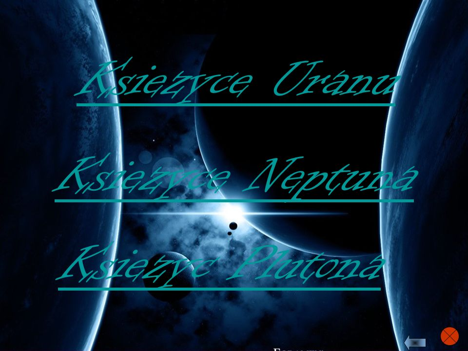 Ksiezyce Uranu Ksiezyce Neptuna Ksiezyc Plutona