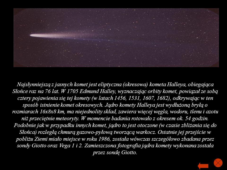 Najsłynniejszą z jasnych komet jest eliptyczna (okresowa) kometa Halleya, obiegająca Słońce raz na 76 lat.