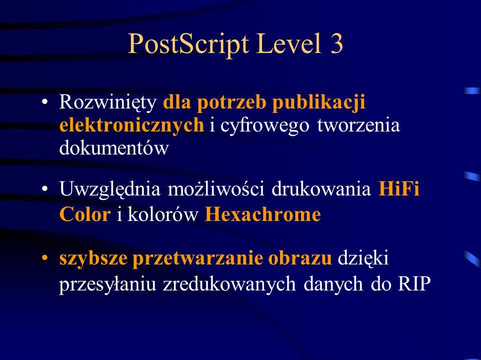 PostScript Level 3 Rozwinięty dla potrzeb publikacji elektronicznych i cyfrowego tworzenia dokumentów.