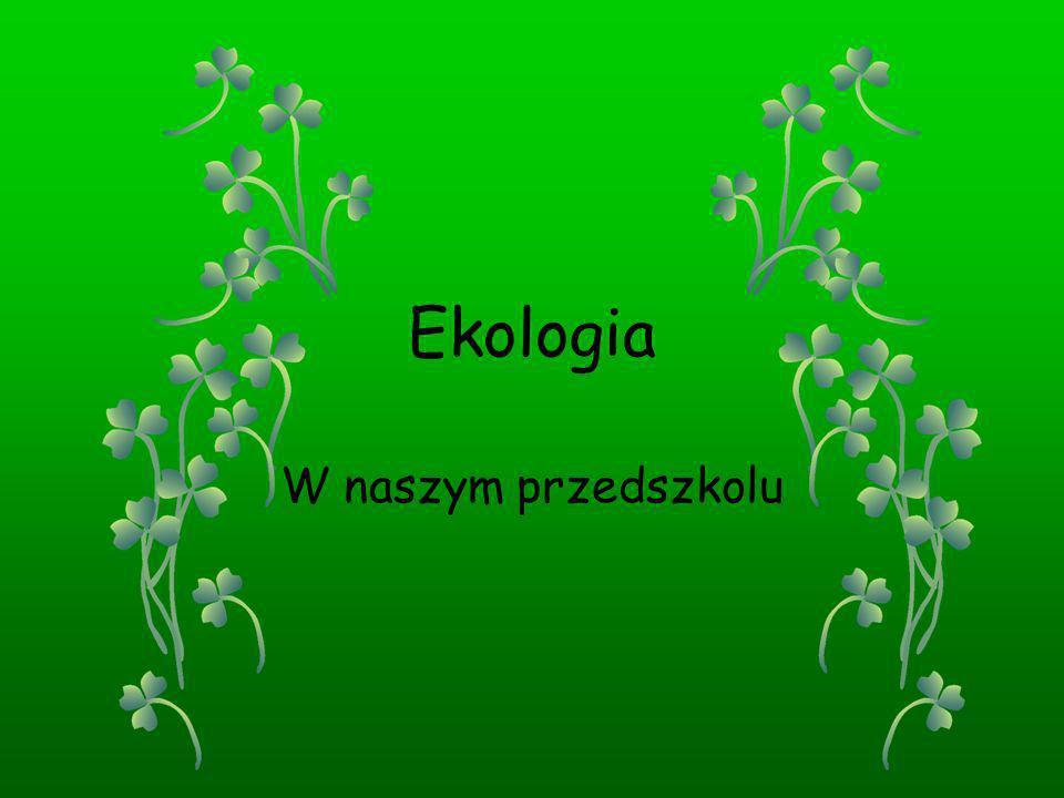 Ekologia W naszym przedszkolu
