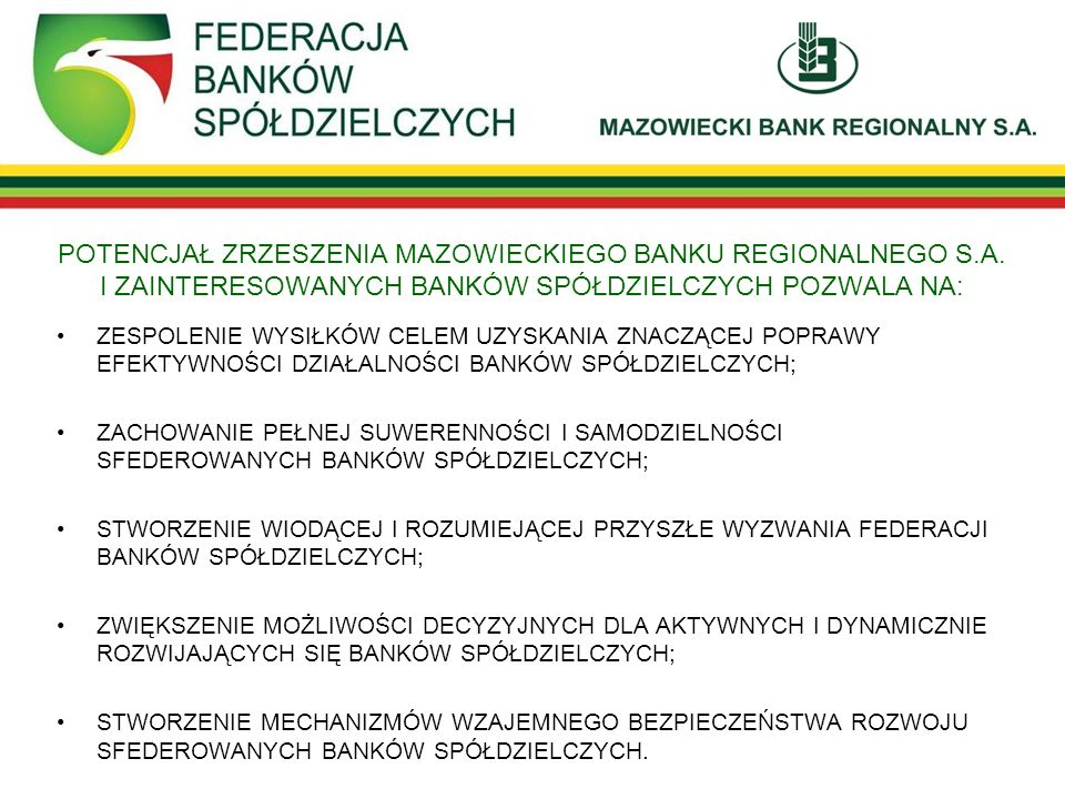 POTENCJAŁ ZRZESZENIA MAZOWIECKIEGO BANKU REGIONALNEGO S. A